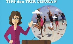 tips dan trik liburan