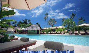 Honeymoon di Villa Murah Bali